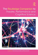 The Routledge Companion to Theatre, Performance and Cognitive Science