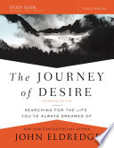 The Journey of Desire Study Guide Expanded Edition
