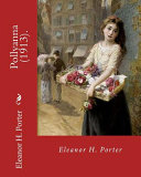 Read Online Pollyanna (1913). By: Eleanor H. Porter Epub