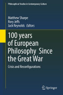 100 years of European Philosophy Since the Great War