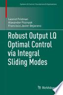 Robust Output LQ Optimal Control via Integral Sliding Modes