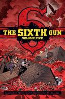 The Sixth Gun Vol. 5