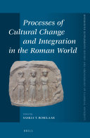 Processes of Cultural Change and Integration in the Roman World
