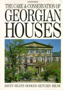 The Care and Conservation of Georgian Houses
