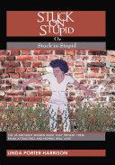 Stuck on Stupid or Stuck in Stupid