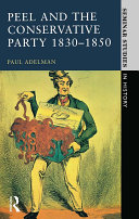 Peel and the Conservative Party 1830-1850