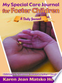 My Special Care Journal for Foster Children