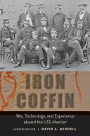 Iron Coffin: War, Technology, and Experience aboard the USS ...