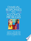 Familial Responses To Alcohol Problems Book PDF