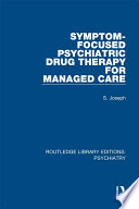 Symptom Focused Psychiatric Drug Therapy for Managed Care