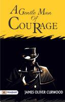 A Gentleman of Courage Pdf/ePub eBook