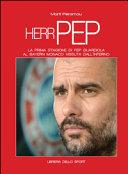 Herr Pep. La prima stagione di Guardiola al Bayern Monaco vissuta dall'interno