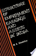 Structure of Employment, Earnings, and Assets in India