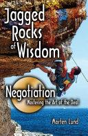 Jagged Rocks of Wisdom Negotiation