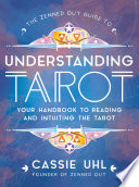 The Zenned Out Guide To Understanding Tarot