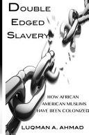Double Edged Slavery