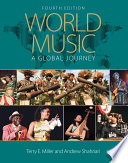 """World Music: A Global Journey: A Global Journey eBook & mp3 Value Pack"" by Terry E. Miller, Andrew Shahriari"