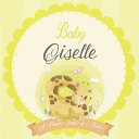 Baby Giselle A Simple Book of Firsts