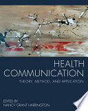 """Health Communication: Theory, Method, and Application"" by Nancy Grant Harrington"