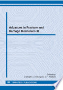Advances in Fracture and Damage Mechanics XI Book