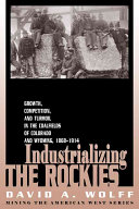 Industrializing the Rockies: Growth, Competition, and ...