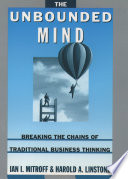 The Unbounded Mind Breaking The Chains Of Traditional Business Thinking [Pdf/ePub] eBook