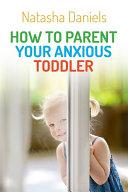 How to Parent Your Anxious Toddler Pdf/ePub eBook