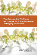 Transforming the Workforce for Children Birth Through Age 8 [Pdf/ePub] eBook