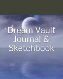 Dream Vault Journal   Sketchbook