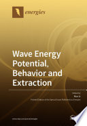 Wave Energy Potential, Behavior and Extraction