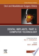 Dental Implants, Part II: Computer Technology, An Issue of Oral and Maxillofacial Surgery Clinics of North America, E-book