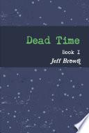 Dead Time Book I Book