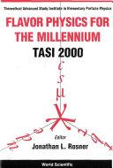 Flavor Physics for the Millennium