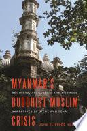 Myanmar's Buddhist-Muslim Crisis