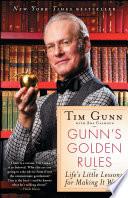 """""""Gunn's Golden Rules: Life's Little Lessons for Making It Work"""" by Tim Gunn"""