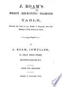 J  Boam s Ready Reckoning Diamond Table  showing the value of any weight of diamonds from one shilling to thirty guineas per carat