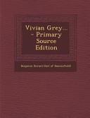 Vivian Grey      Primary Source Edition