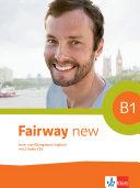 Fairway B1 New. Kurs- und Übungsbuch + 2 Audio-CDs + Online-Hörmaterial