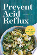 Prevent Acid Reflux Delicious Recipes To Cure Acid Reflux And Gerd Book PDF