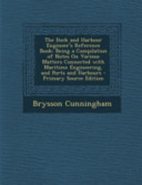 The Dock and Harbour Engineer s Reference Book