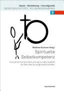 Spirituelle Selbstkompetenz: Eine empirische Untersuchung ...