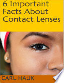 6 Important Facts About Contact Lenses