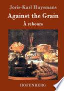 Against The Grain Book