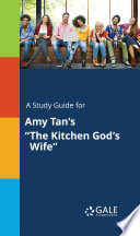 A Study Guide for Amy Tan s  The Kitchen God s Wife