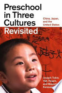 """Preschool in Three Cultures Revisited: China, Japan, and the United States"" by Joseph Tobin, Yeh Hsueh, Mayumi Karasawa"