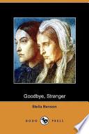 Goodbye, Stranger (Dodo Press)