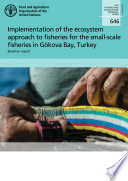 Implementation of the ecosystem approach to fisheries for the small-scale fisheries in Gökova Bay, Turkey: baseline report