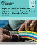 Implementation of the ecosystem approach to fisheries for the small scale fisheries in G  kova Bay  Turkey  baseline report