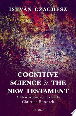Download Cognitive Science and the New Testament Free Books - Dlebooks.net
