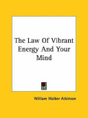 The Law of Vibrant Energy and Your Mind